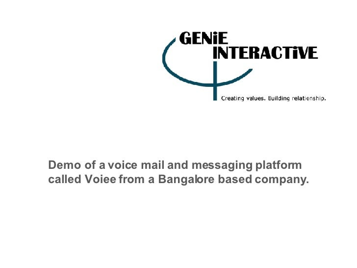 Demo of a voice mail and messaging platform called Voiee from a Bangalore based company.