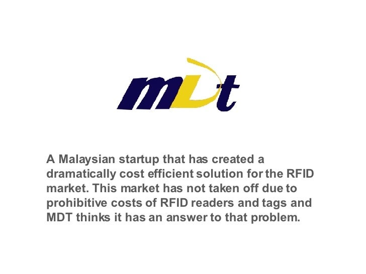A Malaysian startup that has created a dramatically cost efficient solution for the RFID market. This market has not taken...