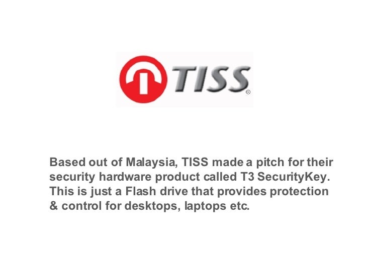 Based out of Malaysia, TISS made a pitch for their security hardware product called T3 SecurityKey. This is just a Flash d...