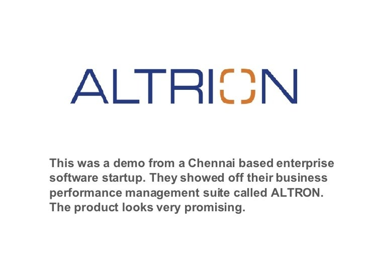 This was a demo from a Chennai based enterprise software startup. They showed off their business performance management su...