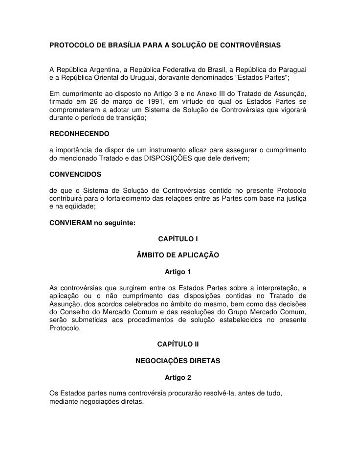 PROTOCOLO DE BRASÍLIA PARA A SOLUÇÃO DE CONTROVÉRSIAS   A República Argentina, a República Federativa do Brasil, a Repúbli...