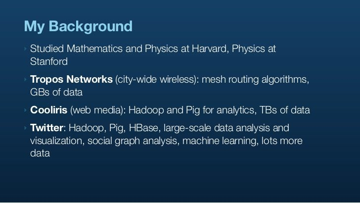 My Background ‣   Studied Mathematics and Physics at Harvard, Physics at     Stanford ‣   Tropos Networks (city-wide wirel...