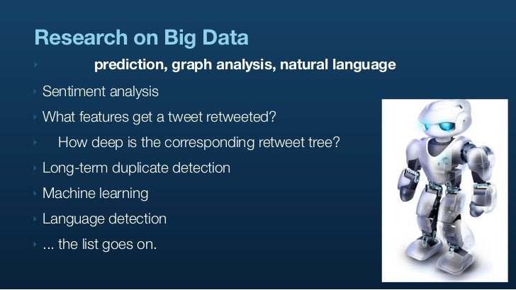 Research on Big Data ‣            prediction, graph analysis, natural language ‣   Sentiment analysis ‣   What features ge...