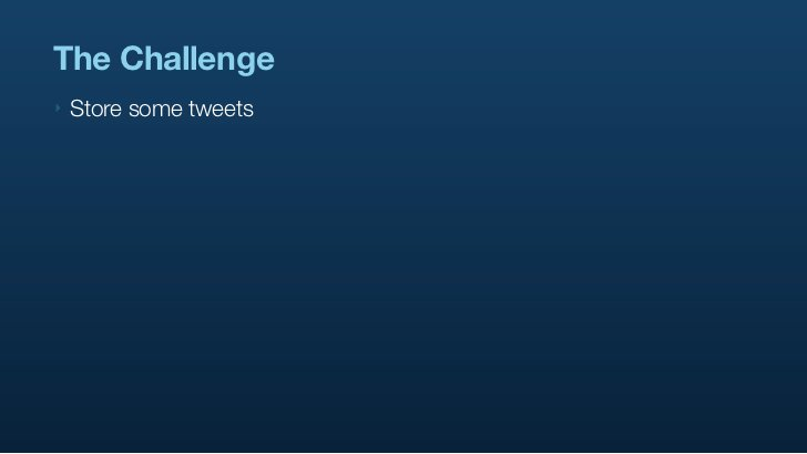 The Challenge ‣   Store some tweets