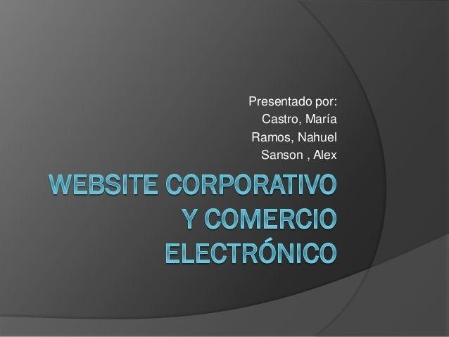 Presentado por: Castro, María Ramos, Nahuel Sanson , Alex
