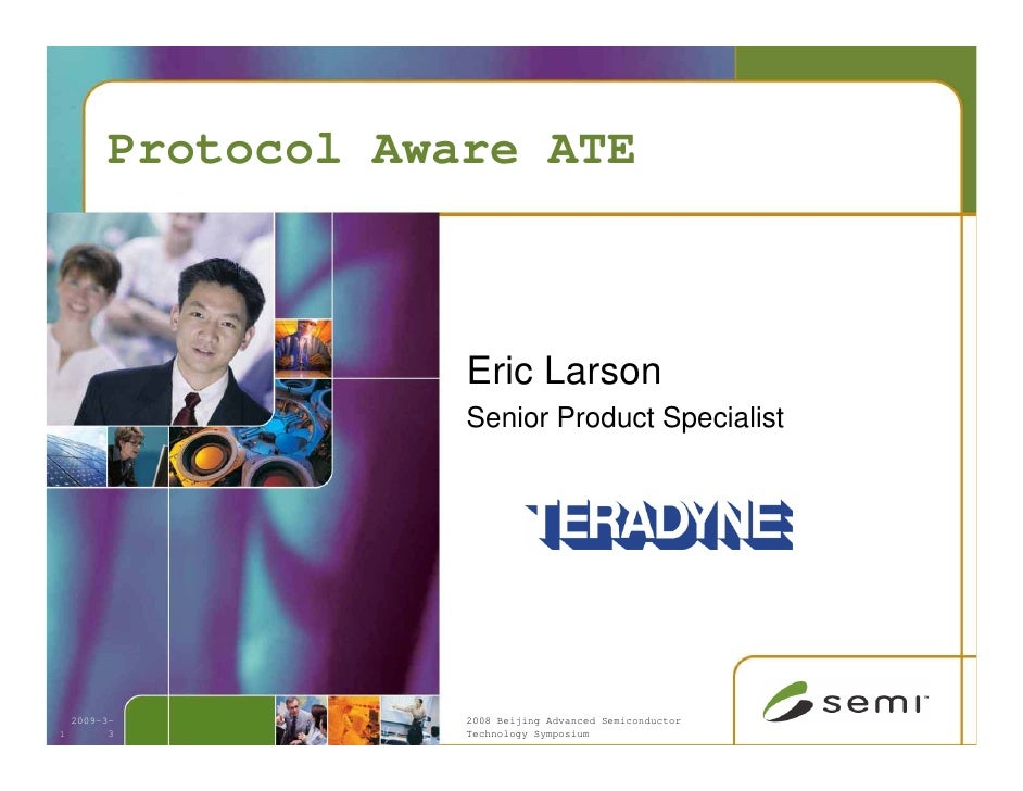 Protocol Aware ATE                          Eric Larson                       Senior Product Specialist                   ...