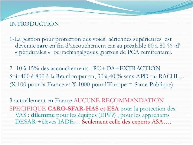 INTRODUCTION 1-La gestion pour protection des voies aériennes supérieures est devenue rare en fin d'accouchement car au pr...