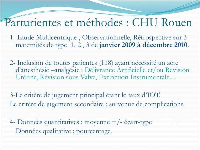 Parturientes et méthodes : CHU Rouen 1- Etude Multicentrique , Observationnelle, Rétrospective sur 3 maternités de type 1,...