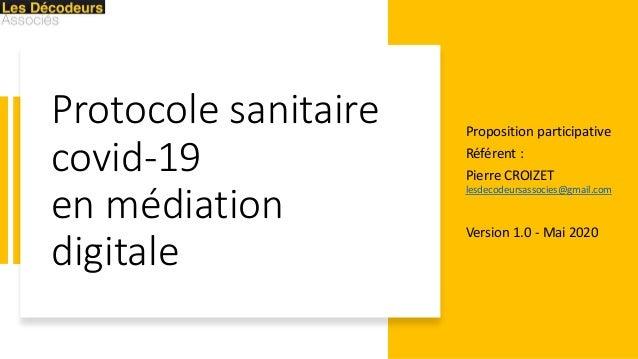 Protocole sanitaire covid-19 en médiation digitale Proposition participative Référent : Pierre CROIZET lesdecodeursassocie...