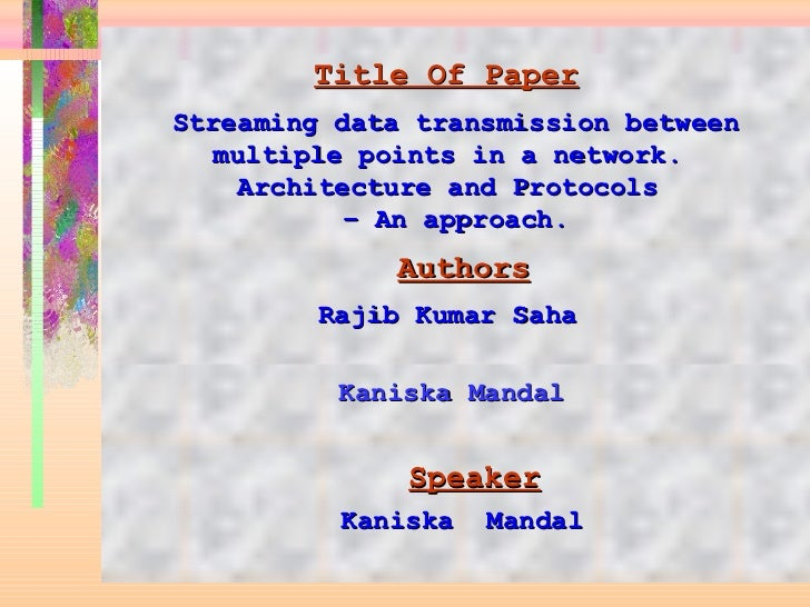 Title Of Paper   Streaming data transmission between multiple points in a network.  Architecture and Protocols  – An appro...