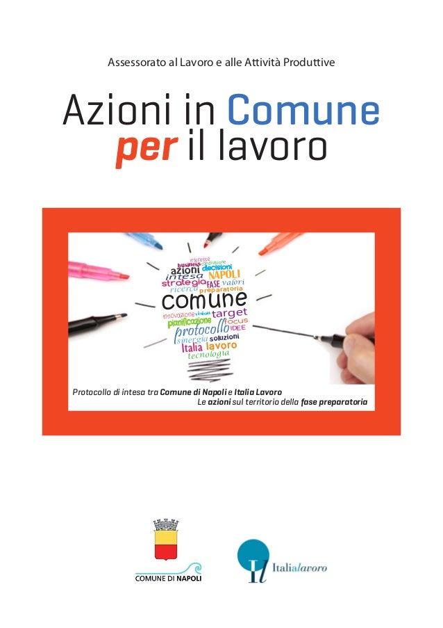 Azioni in Comune per il lavoro Assessorato al Lavoro e alle Attività Produttive Protocollo di intesa tra Comune di Napoli ...