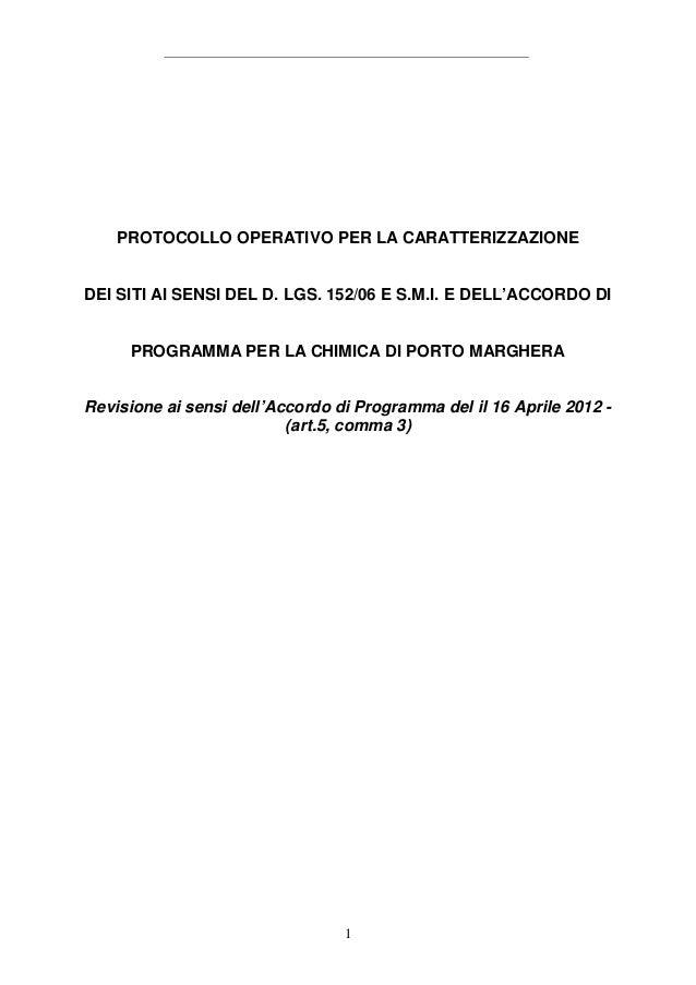 PROTOCOLLO OPERATIVO PER LA CARATTERIZZAZIONEDEI SITI AI SENSI DEL D. LGS. 152/06 E S.M.I. E DELL'ACCORDO DI     PROGRAMMA...