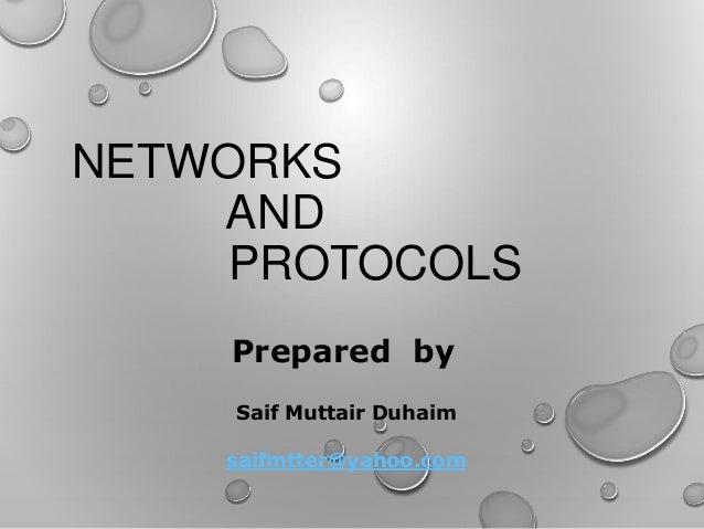 NETWORKS AND PROTOCOLS Prepared by Saif Muttair Duhaim saifmtter@yahoo.com