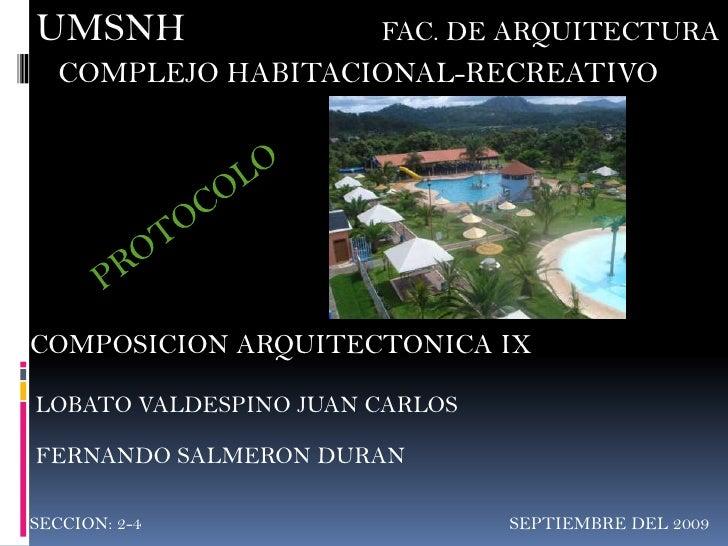 UMSNH                       FAC. DE ARQUITECTURA<br />COMPLEJO HABITACIONAL-RECREATIVO<br />PROTOCOLO<br />COMPOSICION AR...