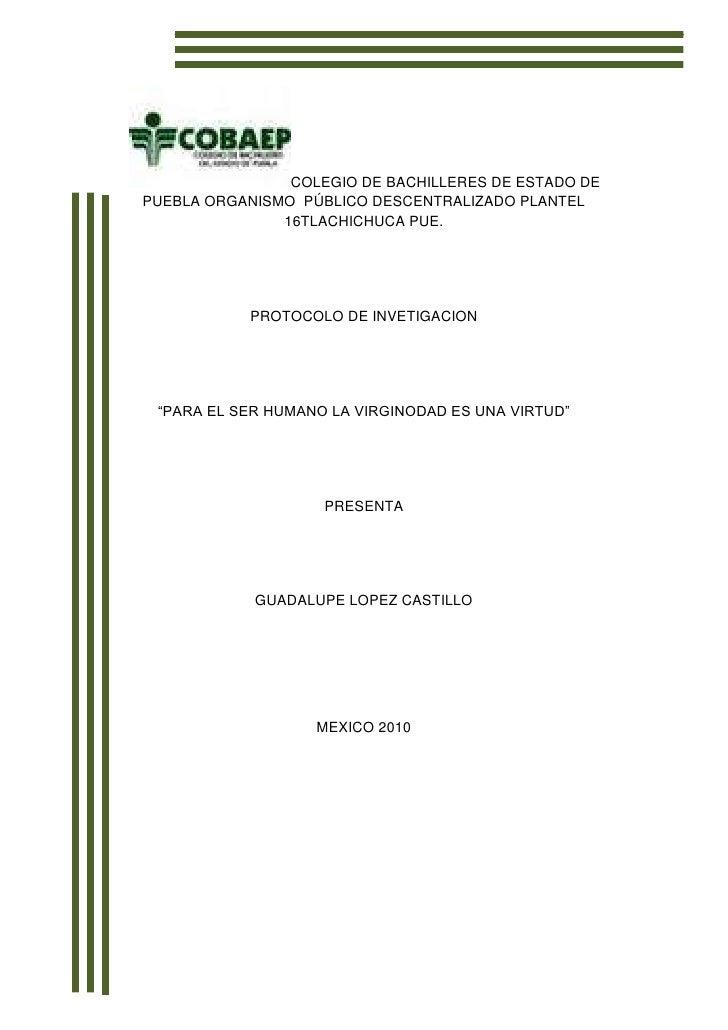 COLEGIO DE BACHILLERES DE ESTADO DE PUEBLA ORGANISMO  PÚBLICO DESCENTRALIZADO PLANTEL 16TLACHICHUCA PUE.<br />PROTOCOLO DE...