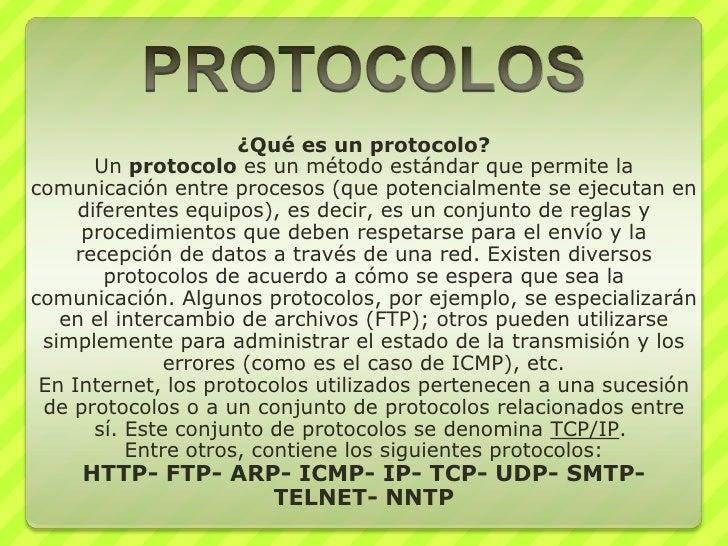 PROTOCOLOS<br />¿Qué es un protocolo?<br />Unprotocoloes un método estándar que permite la comunicación entre procesos (...