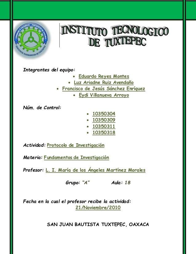 Integrantes del equipo:  Eduardo Reyes Montes  Luz Ariadne Ruiz Avendaño  Francisco de Jesús Sánchez Enríquez  Eydi Vi...