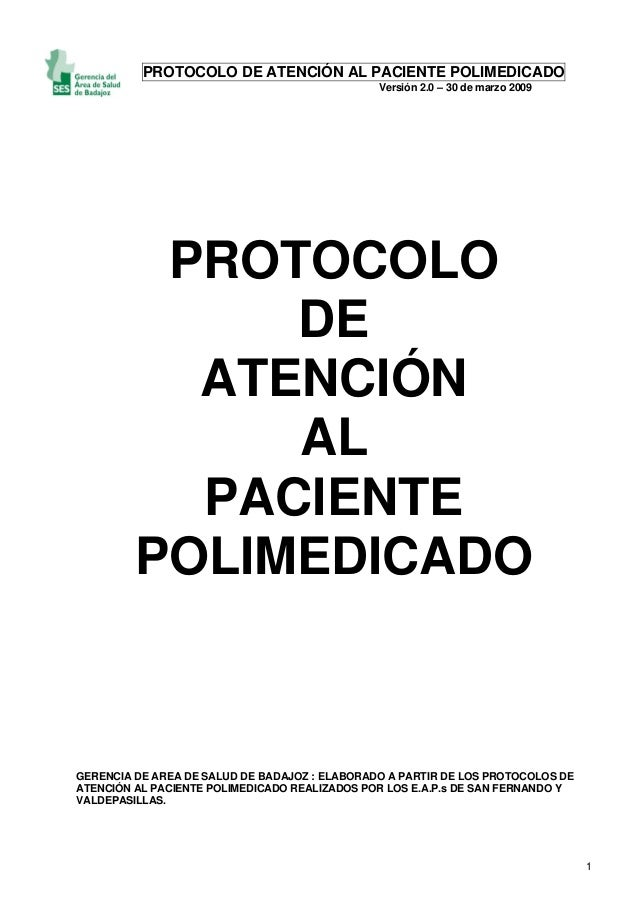 PROTOCOLO DE ATENCIÓN AL PACIENTE POLIMEDICADO Versión 2.0 – 30 de marzo 2009 1 PROTOCOLO DE ATENCIÓN AL PACIENTE POLIMEDI...