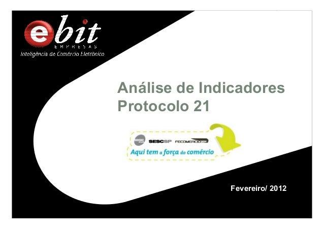 Fevereiro/ 2012 Análise de Indicadores Protocolo 21