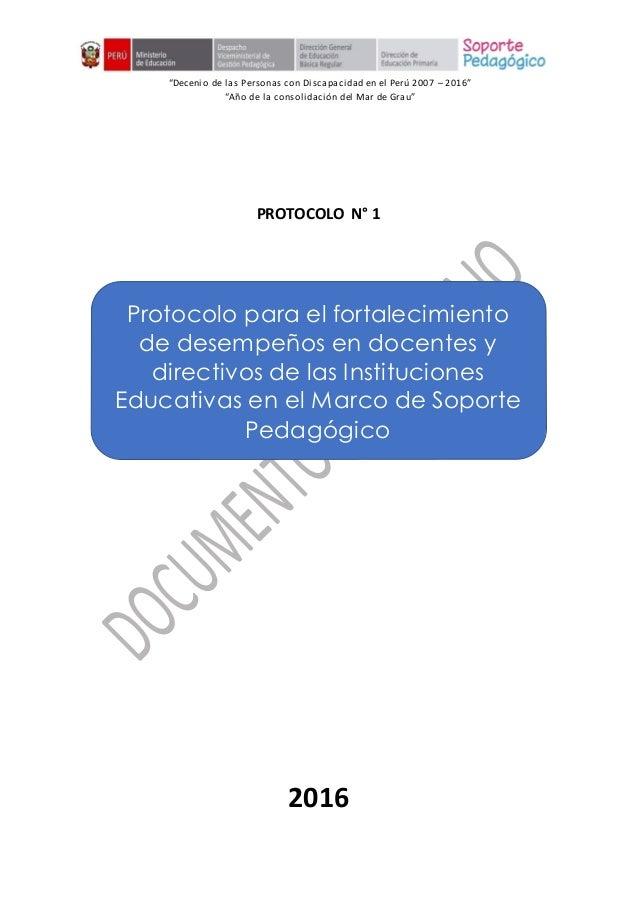 """""""Decenio de las Personas con Discapacidad en el Perú 2007 – 2016"""" """"Año de la consolidación del Mar de Grau"""" PROTOCOLO N° 1..."""