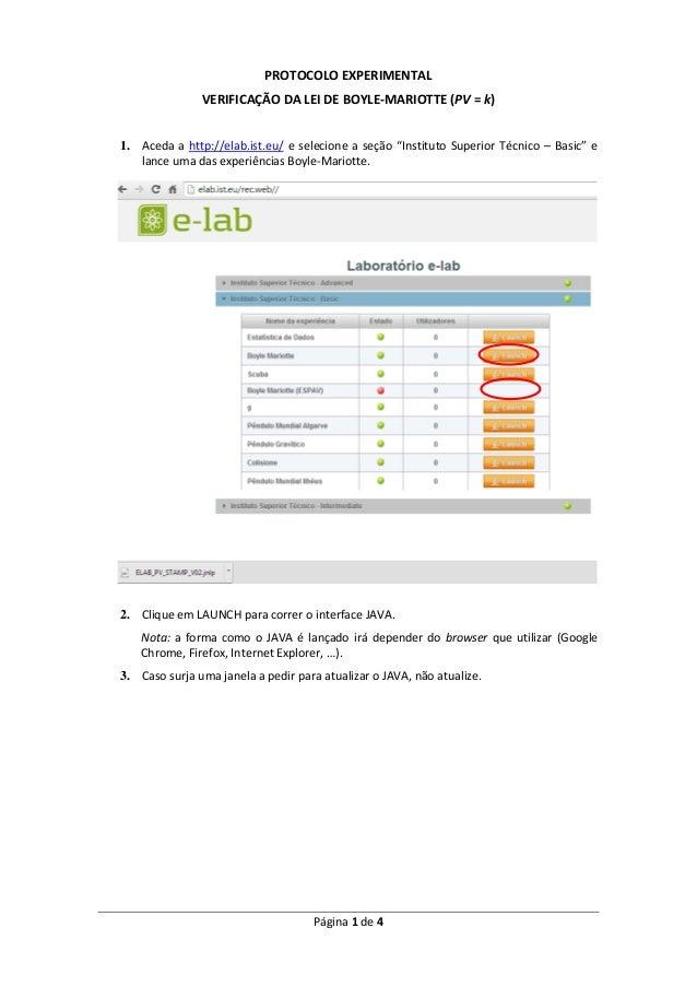 Página 1 de 4 PROTOCOLO EXPERIMENTAL VERIFICAÇÃO DA LEI DE BOYLE-MARIOTTE (PV = k) 1. Aceda a http://elab.ist.eu/ e seleci...