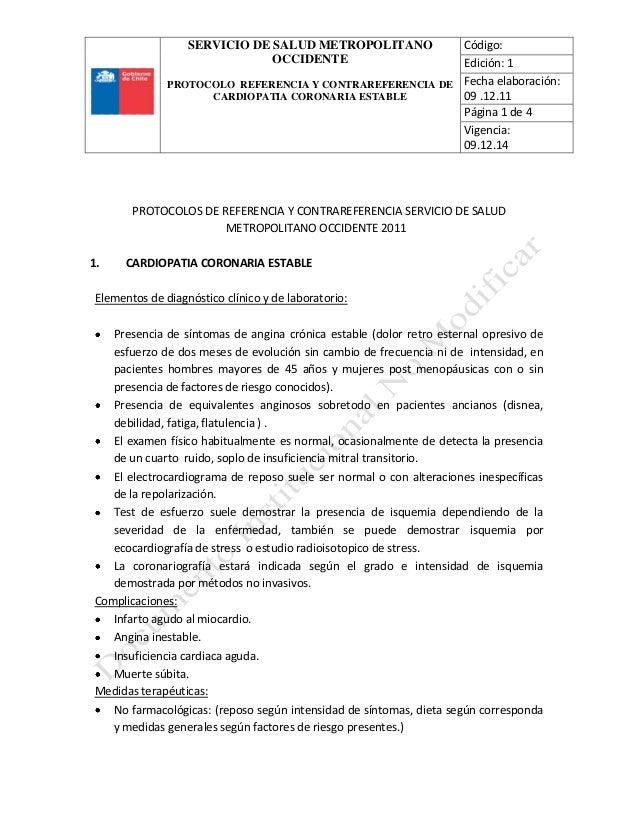 SERVICIO DE SALUD METROPOLITANO OCCIDENTE PROTOCOLO REFERENCIA Y CONTRAREFERENCIA DE CARDIOPATIA CORONARIA ESTABLE Código:...