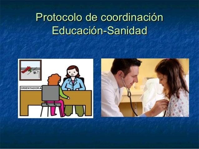 Protocolo de coordinaciónProtocolo de coordinación Educación-SanidadEducación-Sanidad