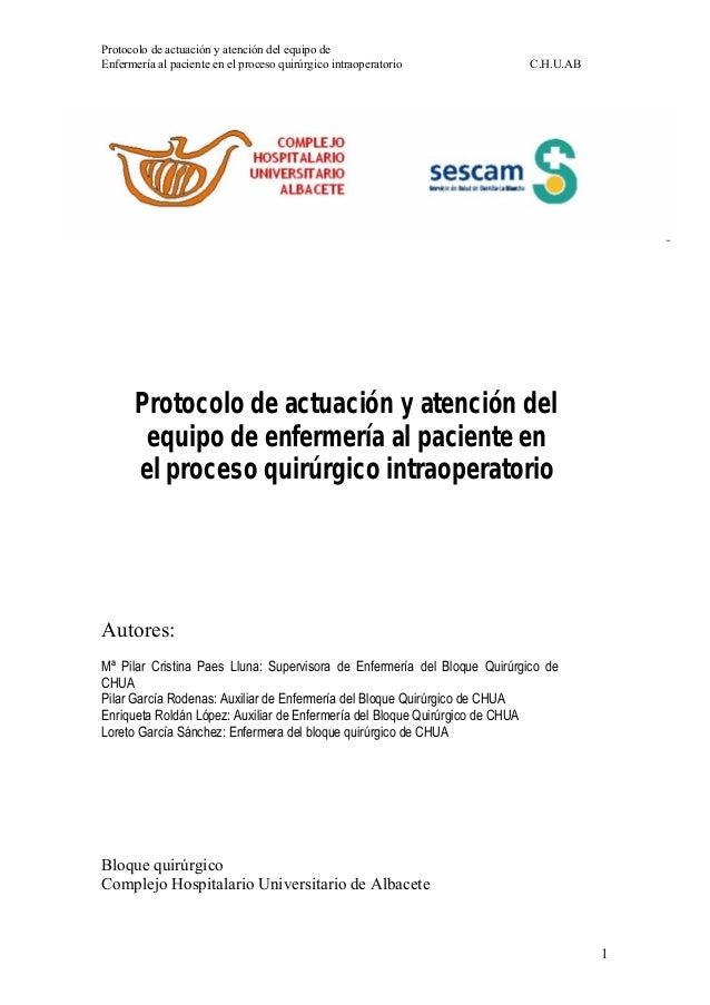 Protocolo de actuación y atención del equipo de Enfermería al paciente en el proceso quirúrgico intraoperatorio C.H.U.AB 1...