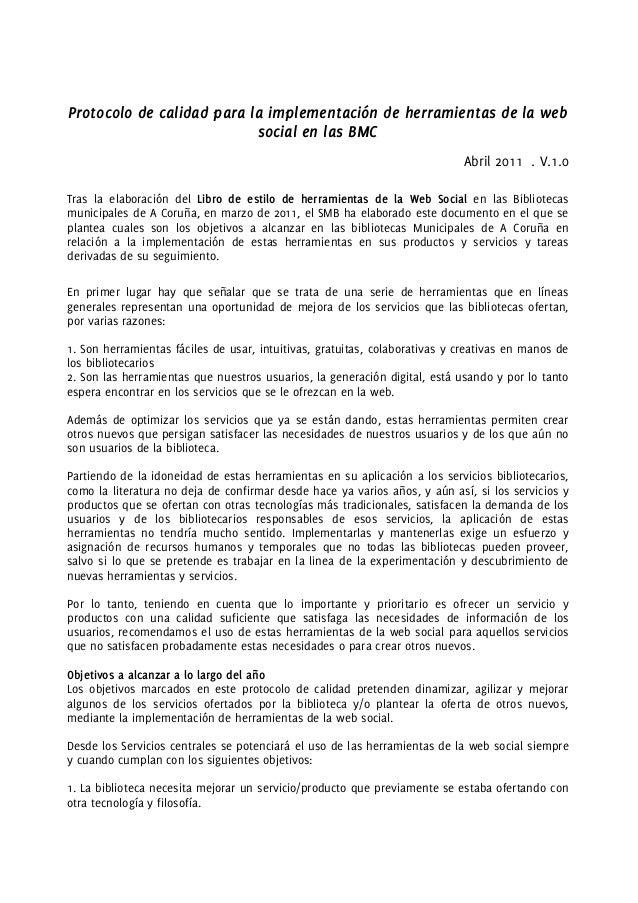 Protocolo de calidad para la implementación de herramientas de la web social en las BMC Abril 2011 . V.1.0 Tras la elabora...