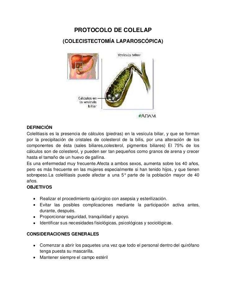 PROTOCOLO DE COLELAP                  (COLECISTECTOMÍA LAPAROSCÓPICA)DEFINICIÓNColelitiasis es la presencia de cálculos (p...