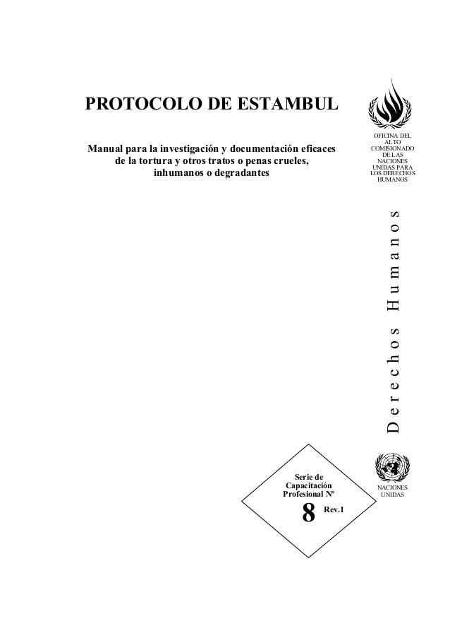 PROTOCOLO DE ESTAMBUL Manual para la investigación y documentación eficaces de la tortura y otros tratos o penas crueles, ...