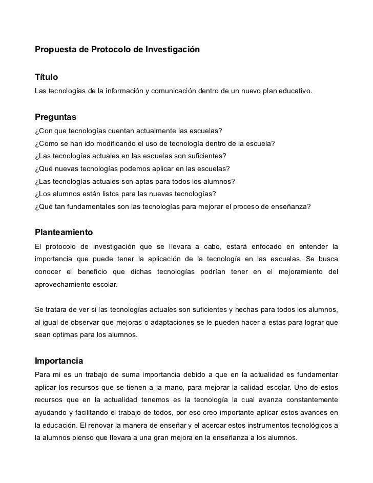 Propuesta de Protocolo de InvestigaciónTítuloLas tecnologías de la información y comunicación dentro de un nuevo plan educ...