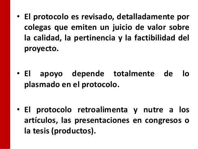 • El protocolo es revisado, detalladamente por  colegas que emiten un juicio de valor sobre  la calidad, la pertinencia y ...