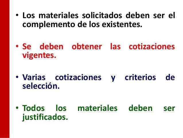 • Los materiales solicitados deben ser el  complemento de los existentes.• Se deben obtener las cotizaciones  vigentes.• V...