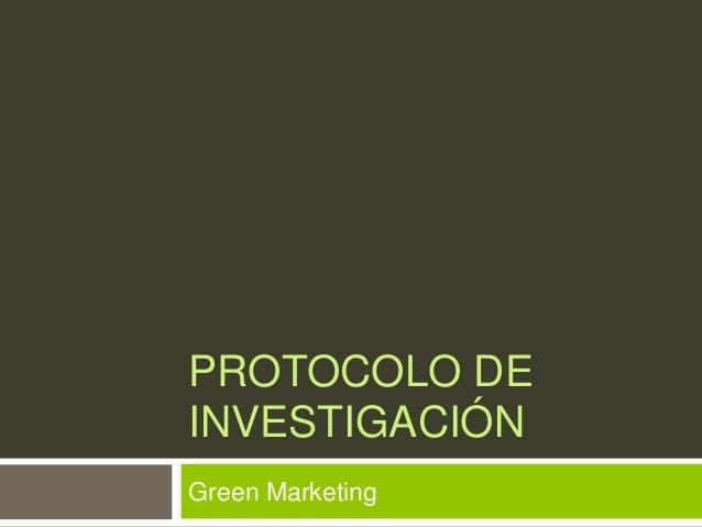 PROTOCOLO DEINVESTIGACIÓNGreen Marketing