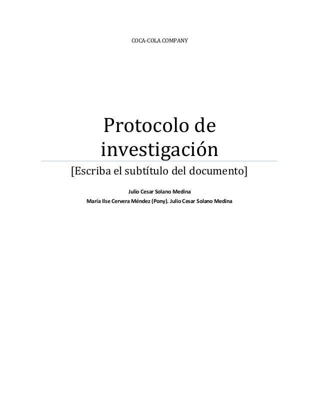 COCA-COLA COMPANY        Protocolo de        investigación[Escriba el subtítulo del documento]                   Julio Ces...