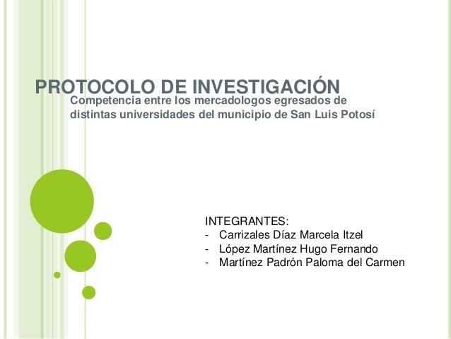 PROTOCOLO DE INVESTIGACIÓN   Competencia entre los mercadologos egresados de   distintas universidades del municipio de Sa...