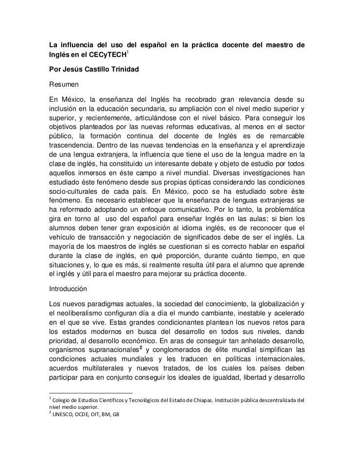 La influencia del uso del español en la práctica docente del maestro deInglés en el CECyTECH1Por Jesús Castillo TrinidadRe...