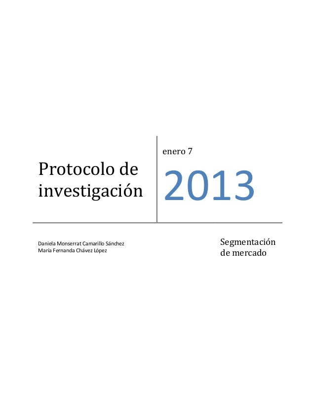 enero 7Protocolo deinvestigación                         2013Daniela Monserrat Camarillo Sánchez             SegmentaciónM...