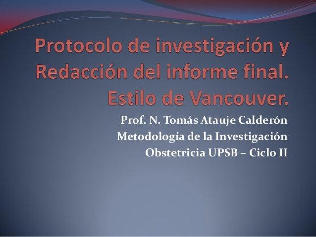 Prof. N. Tomás Atauje Calderón Metodología de la Investigación Obstetricia UPSB – Ciclo II