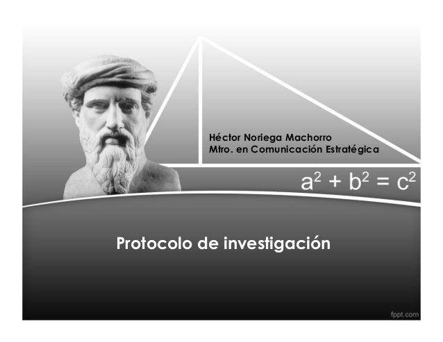 Protocolo de investigación Héctor Noriega Machorro Mtro. en Comunicación Estratégica
