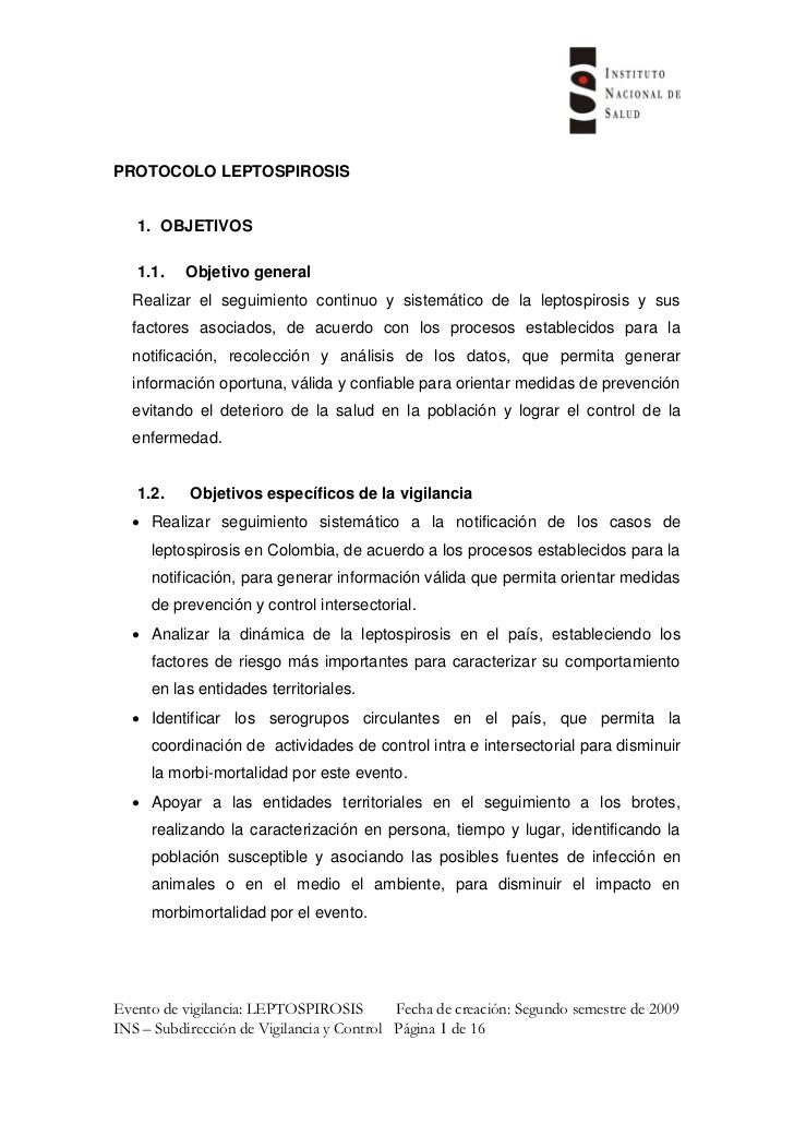 PROTOCOLO LEPTOSPIROSIS   1. OBJETIVOS   1.1.   Objetivo general  Realizar el seguimiento continuo y sistemático de la lep...