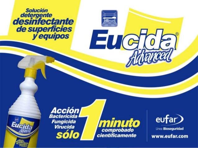 EUCIDA Advanced  Principio activo Amonio cuaternario de 5ta. Generación  Solución detergente desinfectante de superficie...