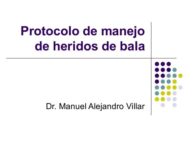 Protocolo de manejo de heridos de bala