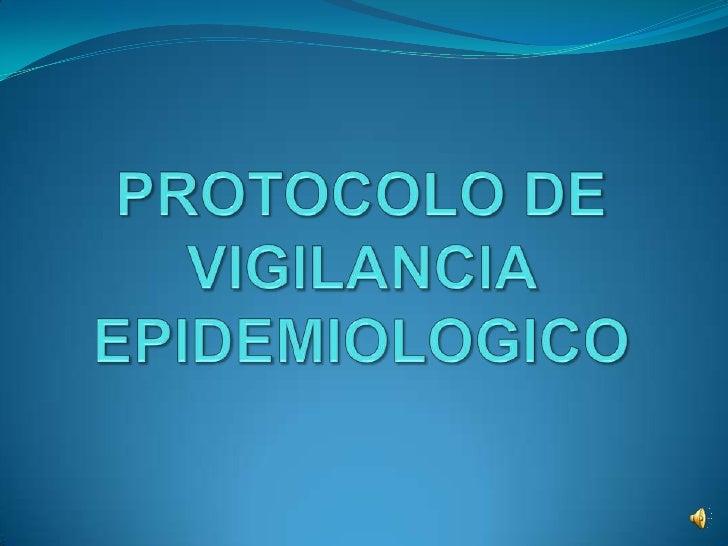PROTOCOLO DE VIGILANCIA EPIDEMIOLOGICO<br />