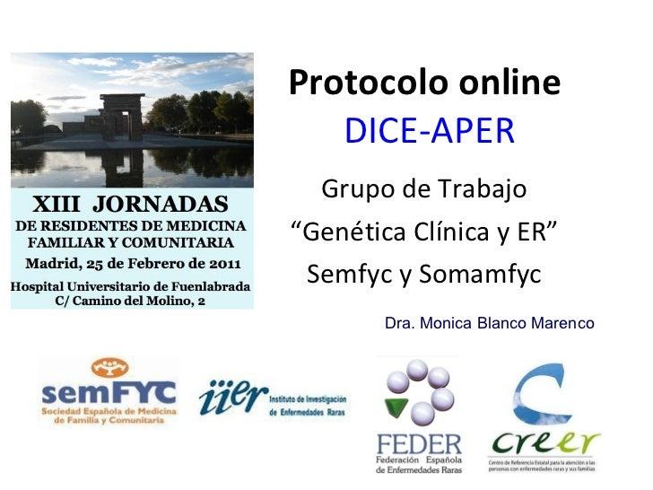 """Protocolo online   DICE-APER Grupo de Trabajo """" Genética Clínica y ER"""" Semfyc y Somamfyc Dra. Monica Blanco Marenco"""