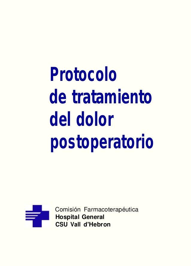 Protocolo de tratamiento del dolor postoperatorio Comisión Farmacoterapéutica Hospital General CSU Vall d'Hebron