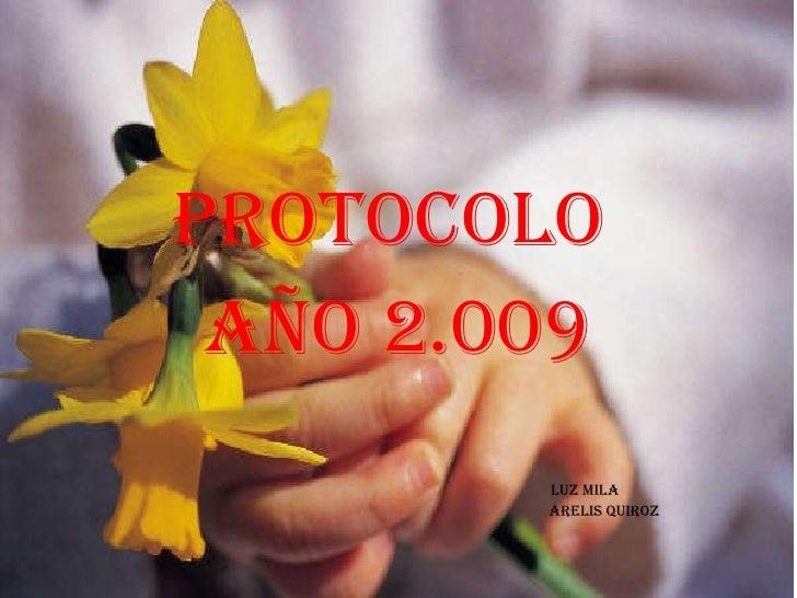 PROTOCOLO  AÑO 2.009 LUZ MILA  ARELIS QUIROZ