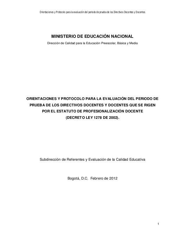 Orientaciones y Protocolo para la evaluación del periodo de prueba de los Directivos Docentes y Docentes 1 MINISTERIO DE E...