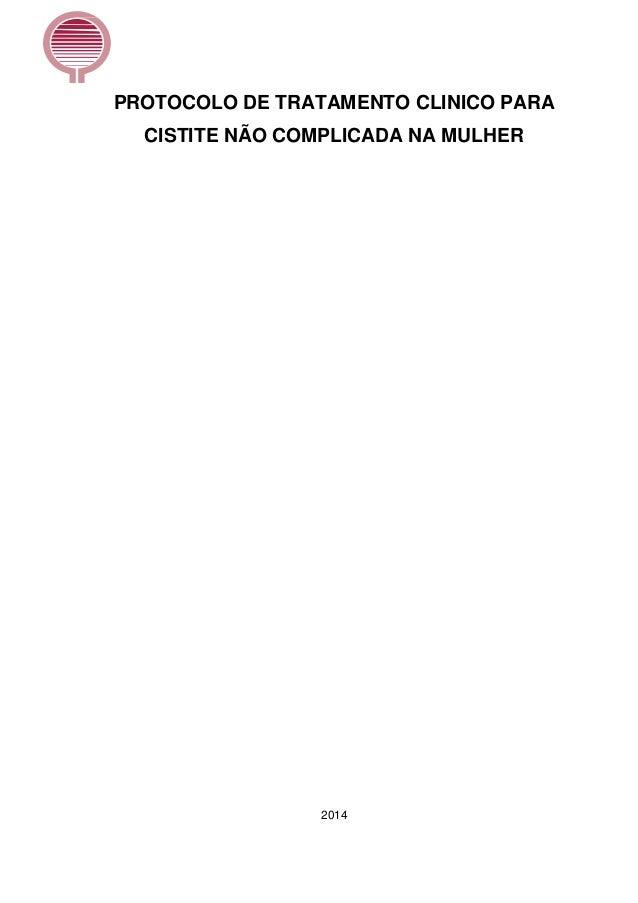 PROTOCOLO DE TRATAMENTO CLINICO PARA CISTITE NÃO COMPLICADA NA MULHER 2014